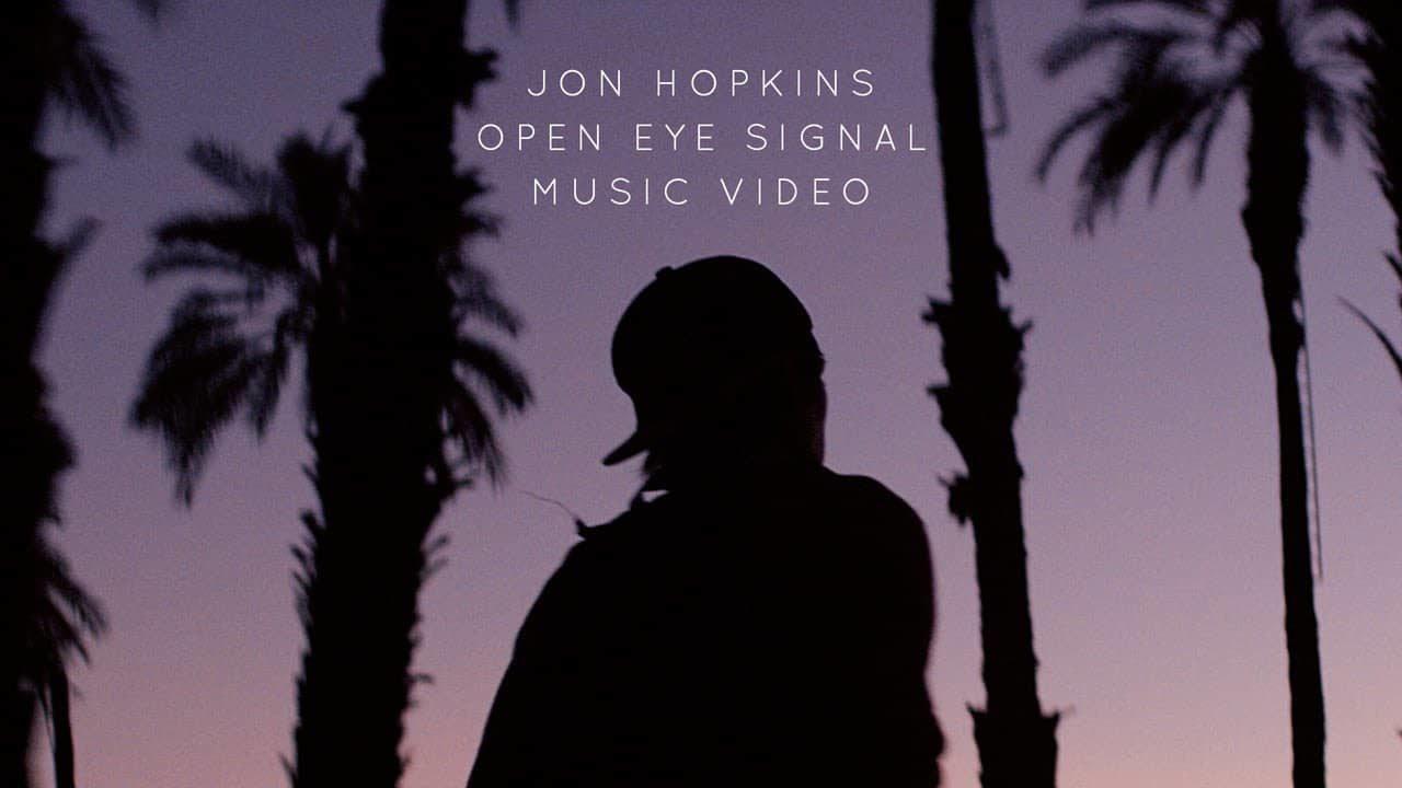 Jon Hopkins – Open Eye Signal
