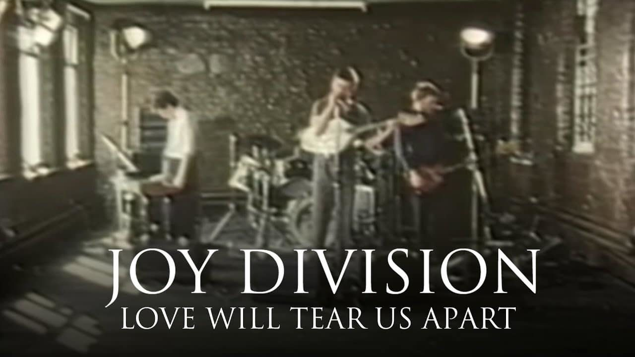 Joy Division – Love Will Tear Us Apart