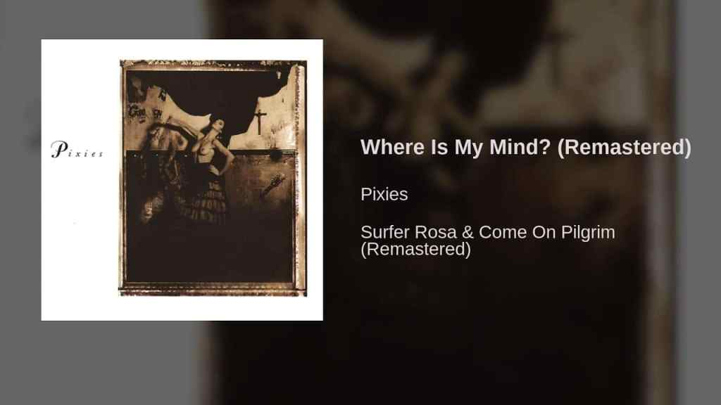 Pixies – Where Is My Mind?