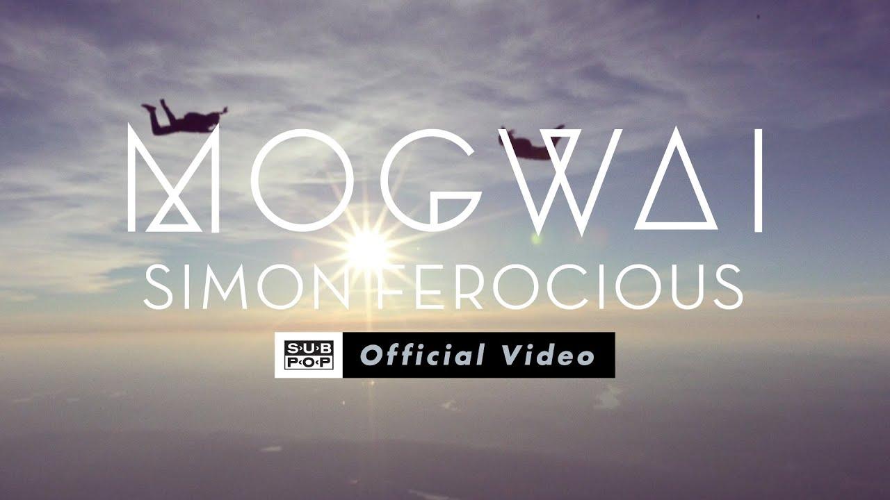 Mogwai – Simon Ferocious