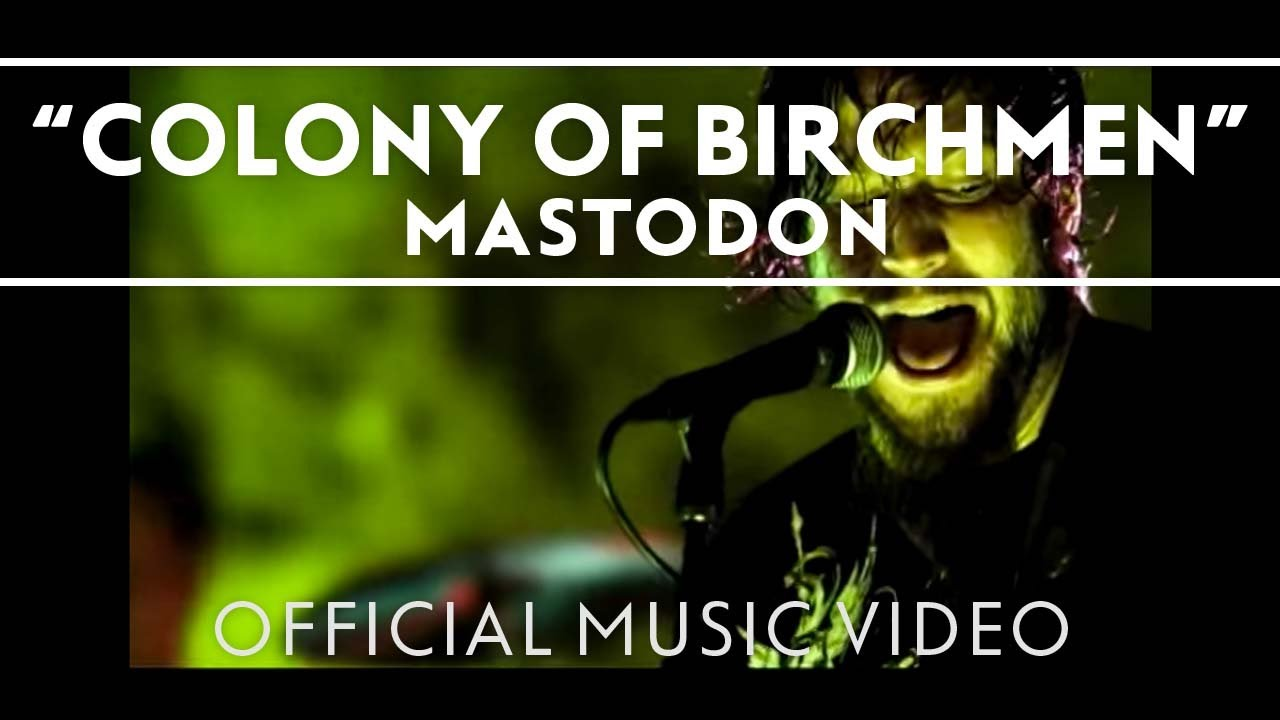 Mastodon – Colony of Birchmen