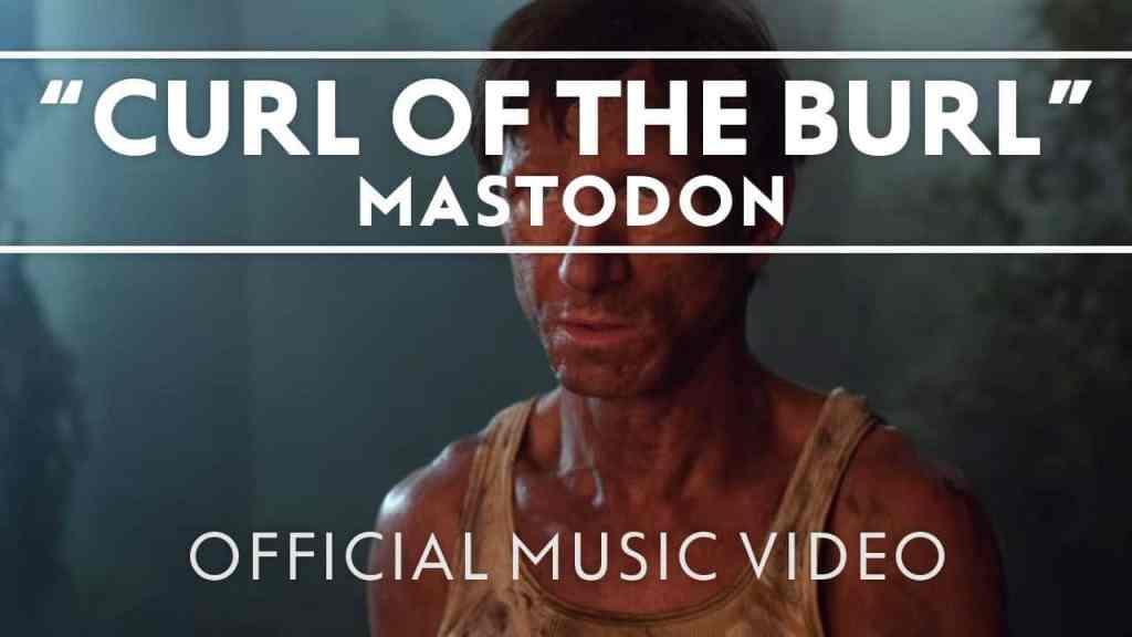 Mastodon – Curl Of The Burl