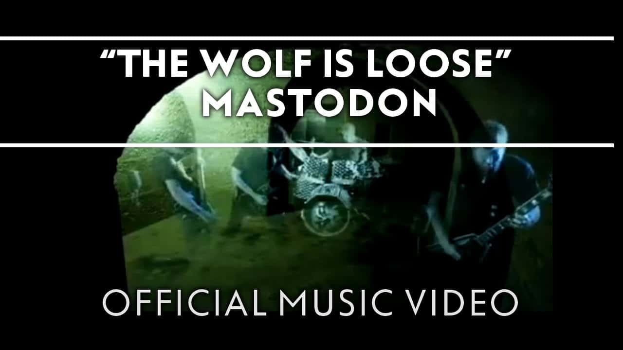 Mastodon – The Wolf Is Loose