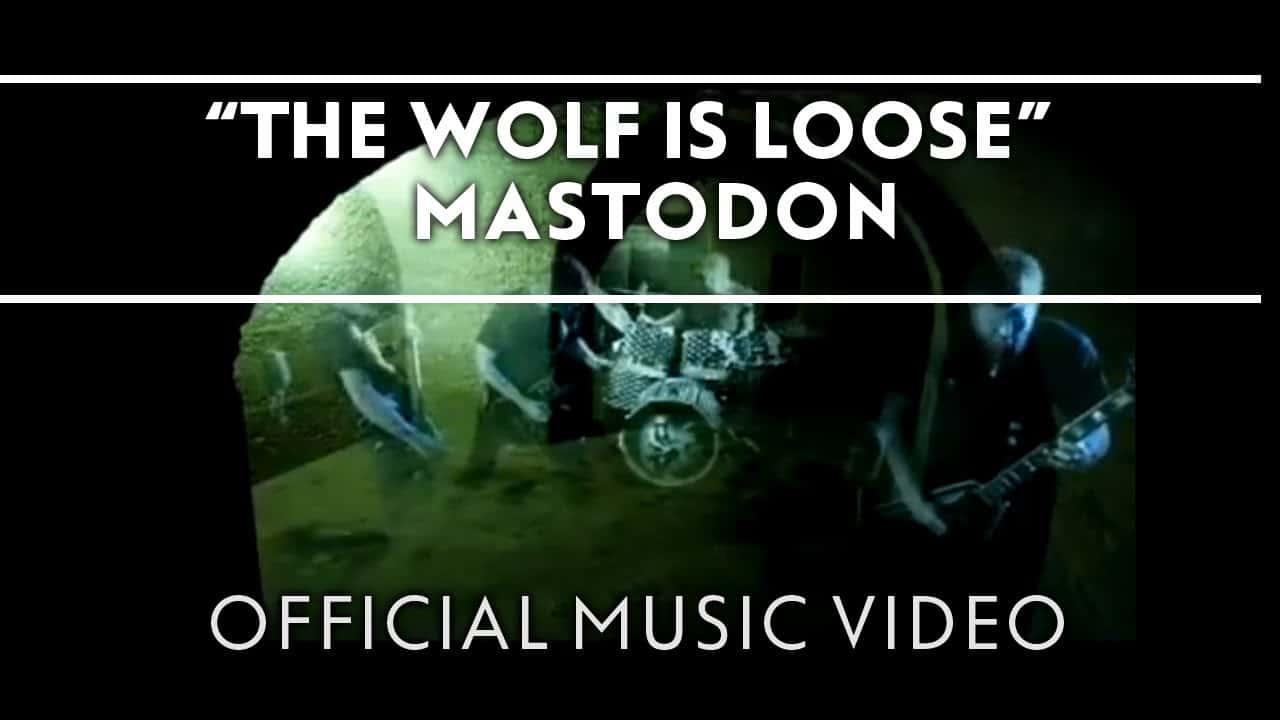 Mastodon – The Wolf Is Loose