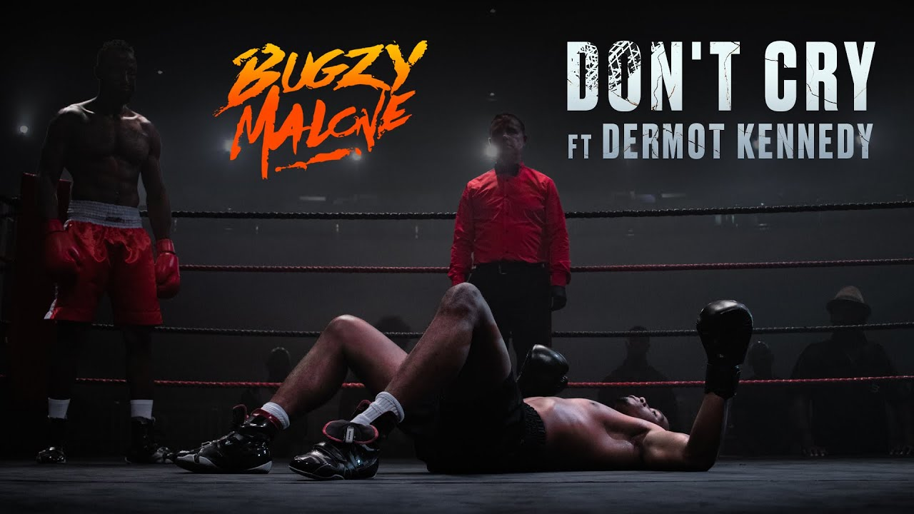 Bugzy Malone – Don't Cry (Featuring Dermot Kennedy)