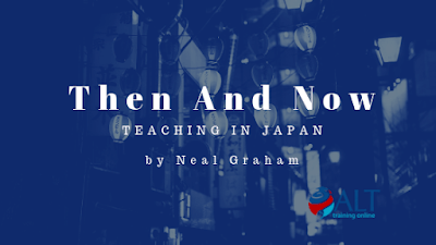Then And Now: Teaching In Japan by Neal Graham