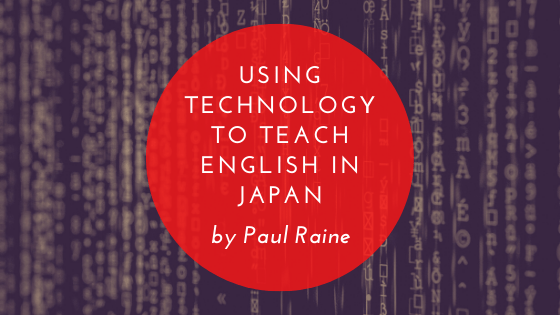 Using Technology To Teach English In Japan by Paul Raine