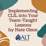 Implementing CLIL into Your Team-Taught Lessons by Nate Olson