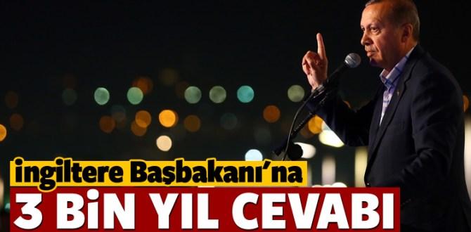 Erdoğan'dan Cameron'a 3 bin yıl cevabı