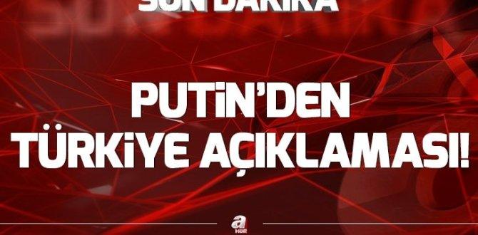 Putin'den Türkiye mesajı