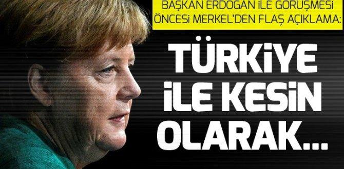 Angela Merkel: Türkiye ile kesin olarak bazı anlaşmalar yapacağız