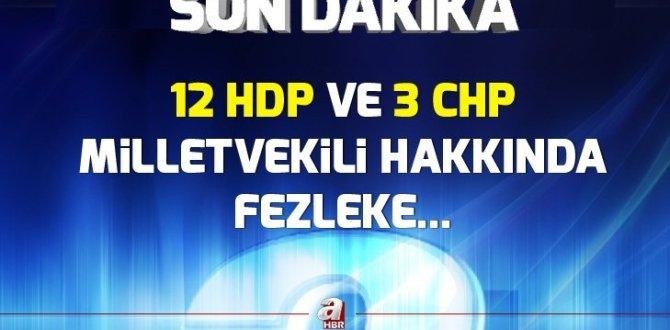 Ankara Cumhuriyet Başsavcılığınca HDP ve CHP milletvekilleri hakkında fezleke