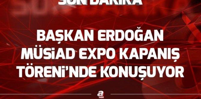 Başkan Erdoğan MÜSİAD EXPO Kapanış Töreni'nde konuşuyor