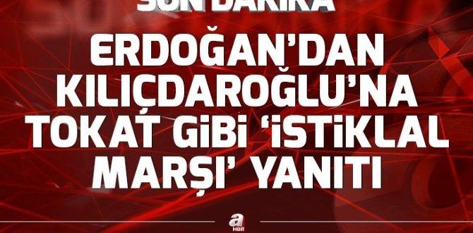 Erdoğan'dan Kılıçdaroğlu'na tokat gibi 'İstiklal Marşı' yanıtı
