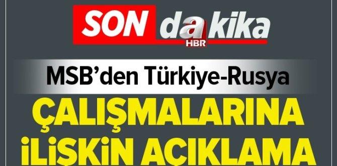 Milli Savunma Bakanlığından Türkiye-Rusya çalışmalarına ilişkin açıklama .