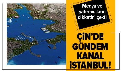 """Çin medyası ve yatırımcıların gündemi """"Kanal İstanbul"""" oldu"""