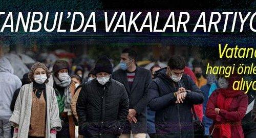 İstanbul'da vakalar artıyor! Ek tedbirler alınacak mı? Vatandaş hangi önlemleri alıyor?