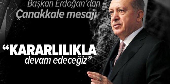 Son dakika: Başkan Erdoğan'dan Çanakkale Kara Savaşları mesajı