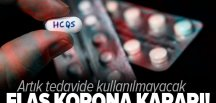 Son dakika: Sağlık Bakanlığı hidroksiklorokin ilacının koronavirüs tedavisinde kullanımını durdurdu .