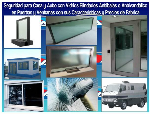 Seguridad para Casa y Auto con Vidrios Blindados Antibalas o Antivandálico en Puertas y Ventanas con sus Caracteristicas y Precios de Fabrica