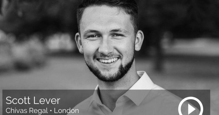 Scott Lever, Chivas Regal, London – How to Start Your Career Right