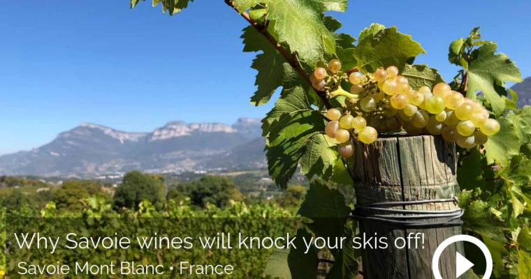 Why Savoie wines will knock your skis off!
