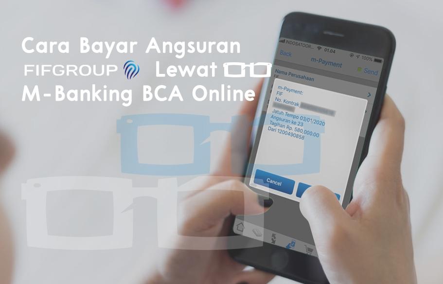 Cara Bayar Angsuran FIF Lewat mBanking BCA Online