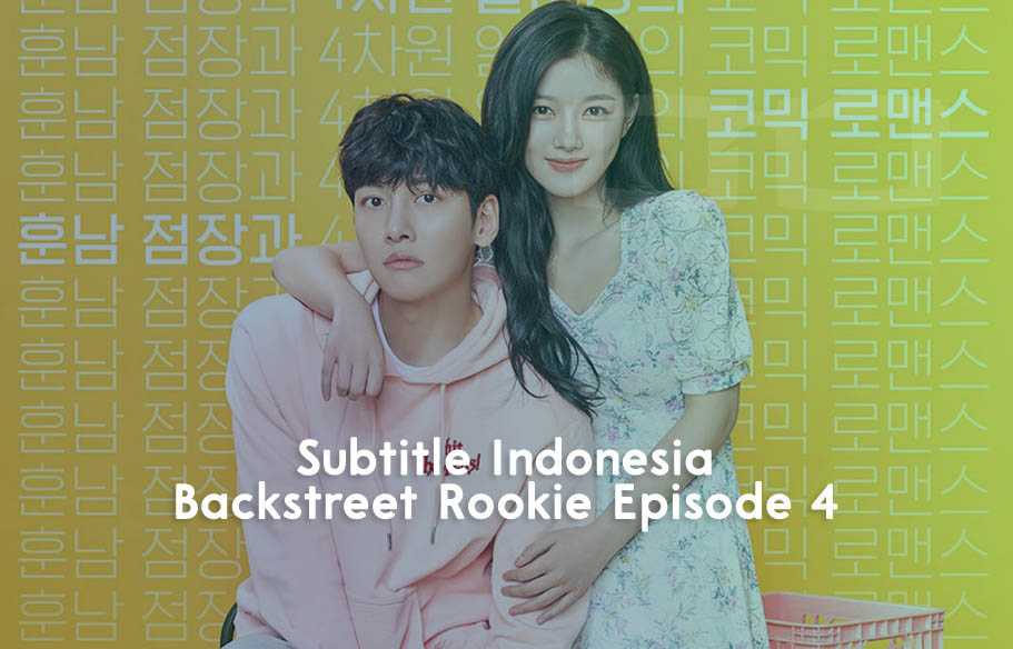 Download Subtitle Indonesia Backstreet Rookie Episode 4