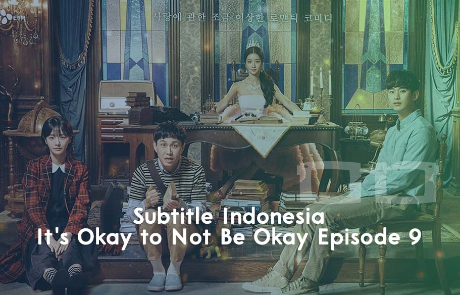 Download Subtitle Indonesia Its Okay to Not Be Okay Episode 9