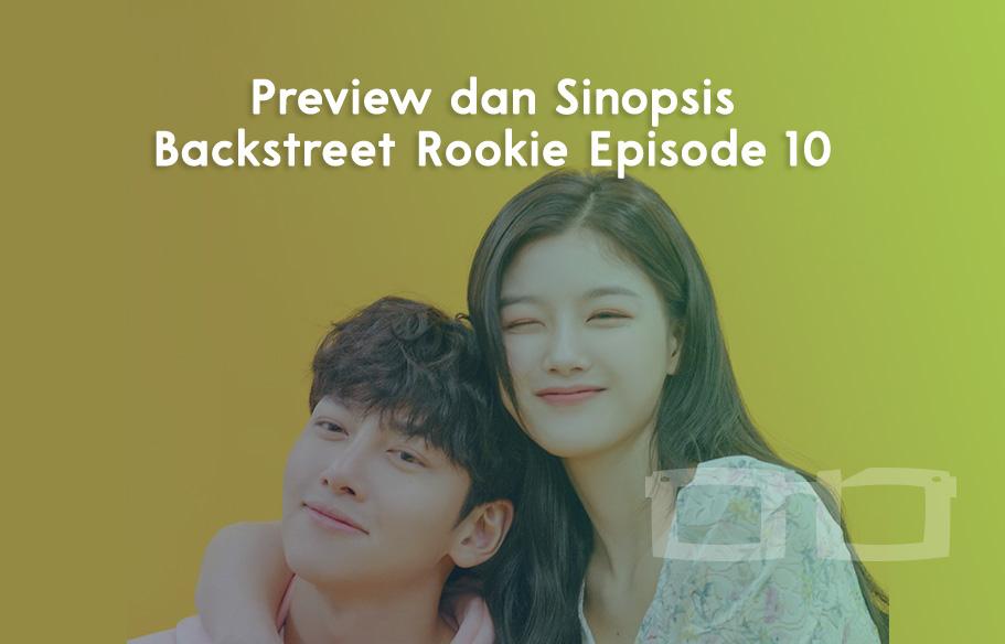 Preview dan Sinopsis Backstreet Rookie Episode 10