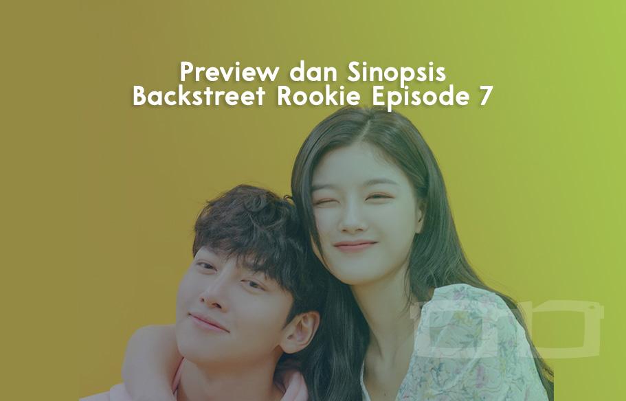 Preview dan Sinopsis Backstreet Rookie Episode 7