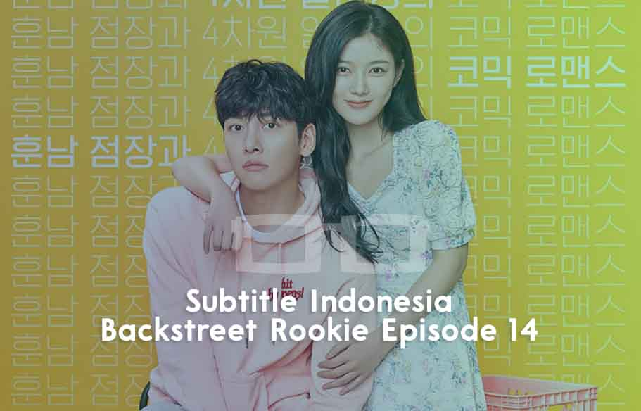Download Subtitle Indonesia Backstreet Rookie Episode 14