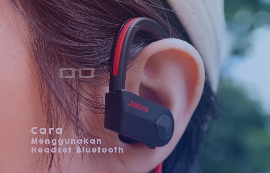 Cara Menggunakan Headset Bluetooth Alvindayu