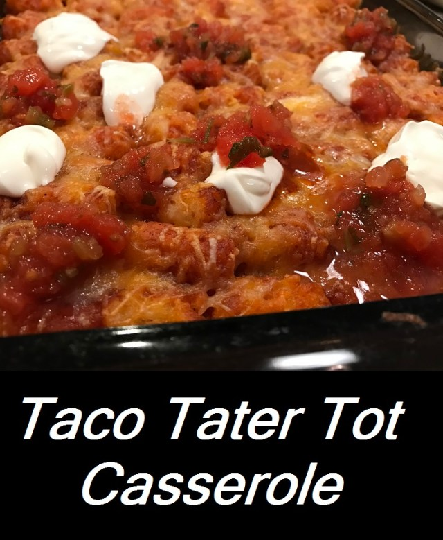 Tater tots, tacos, and cheese.  An easy to make dinner that the whole family will love.