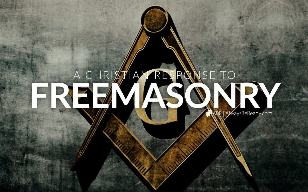 Freemasonry | A Christian Response to Freemasonry