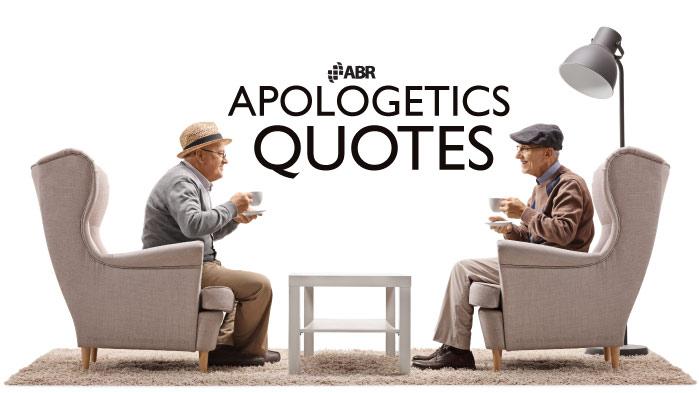 APOLOGETICS QUOTES