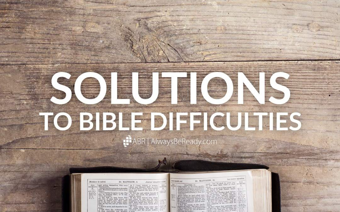Solutions to Alleged Errors and Contradictions in the Bible