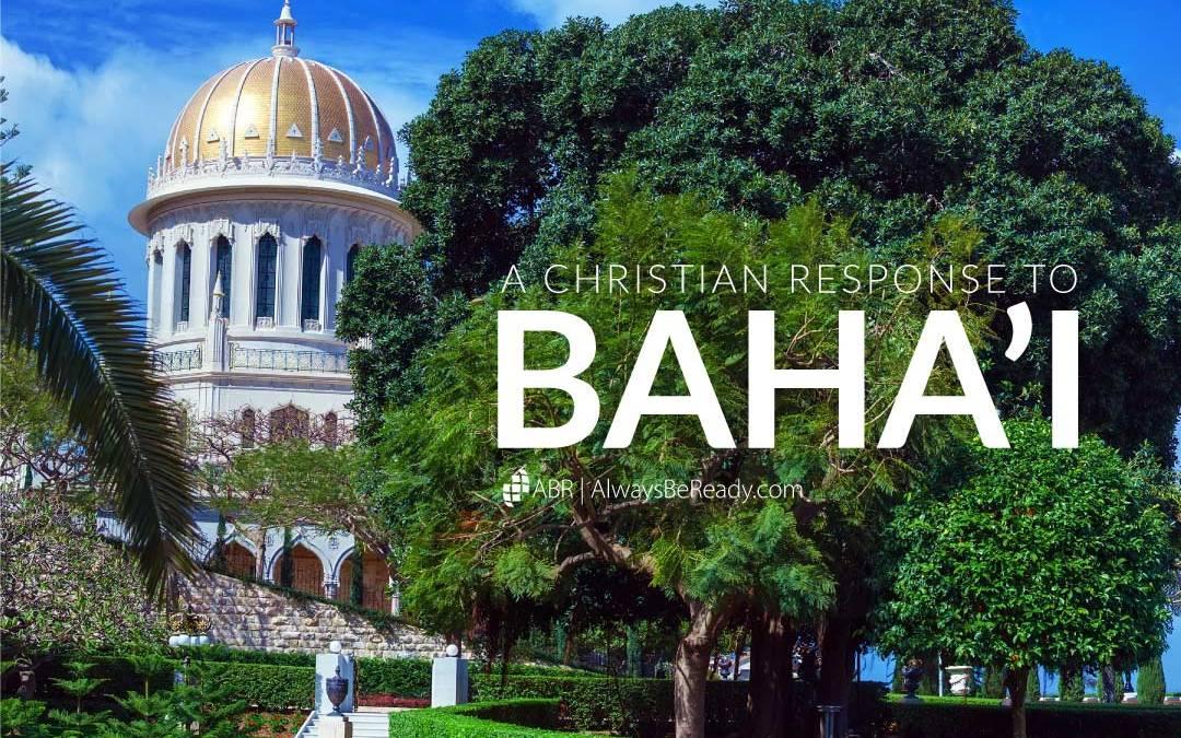 Baha'i | A Christian Response to Its Errors
