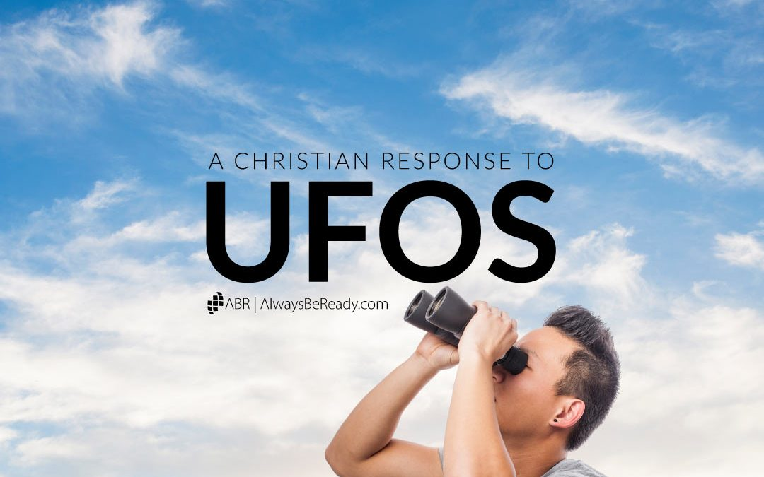 UFOS | A Christian Response to UFOs & Aliens
