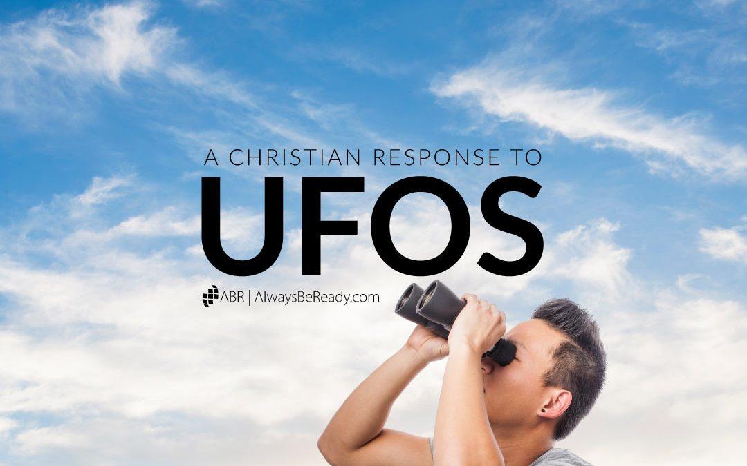 UFOS | A Christian Response to UFOs & Aliens