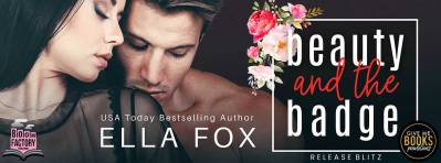 Beauty and the Badge by Ella Fox