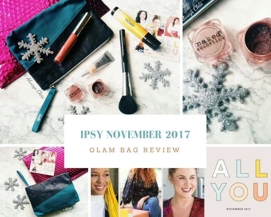 November Ipsy 2017 Glam Bag Review