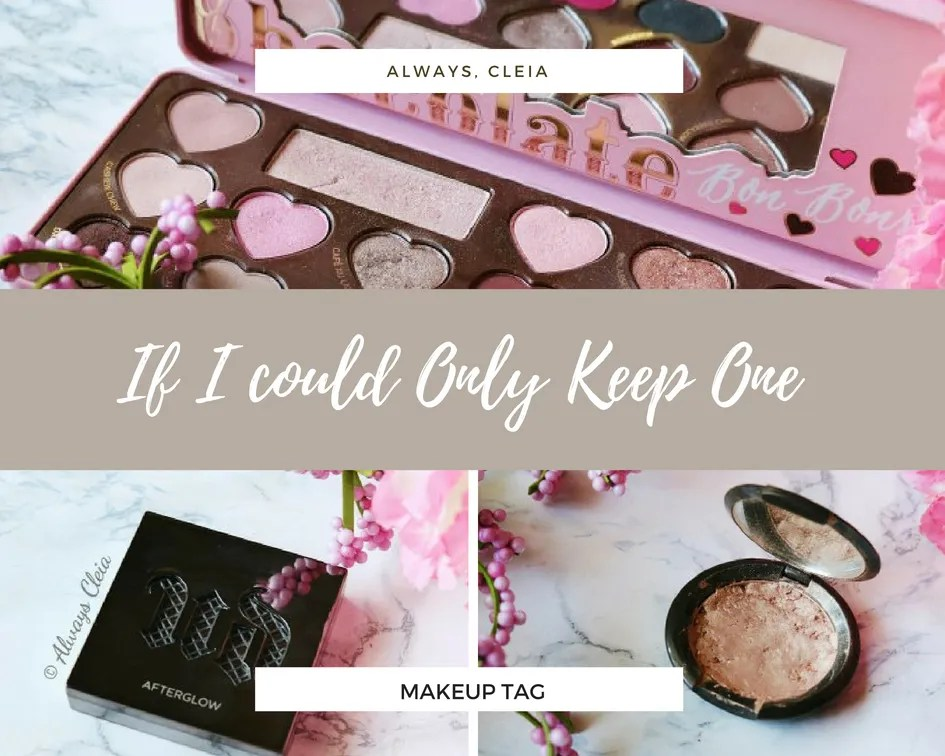 If I Could Only Keep One | Makeup Tag