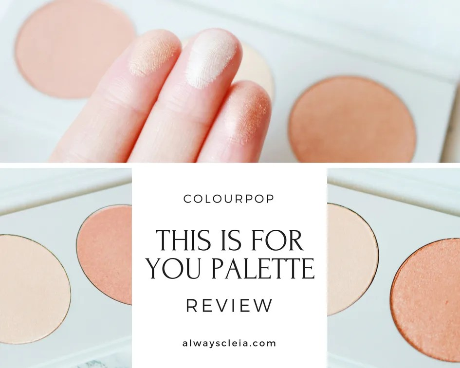 ColourPop This Is For You Highlighter Palette Review
