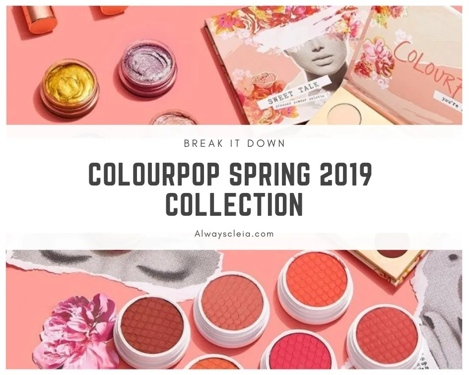 ColourPop Spring 2019 Collection | Break It Down