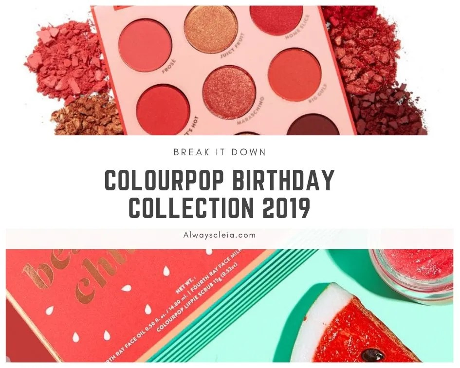 ColourPop Birthday Collection | Break It Down