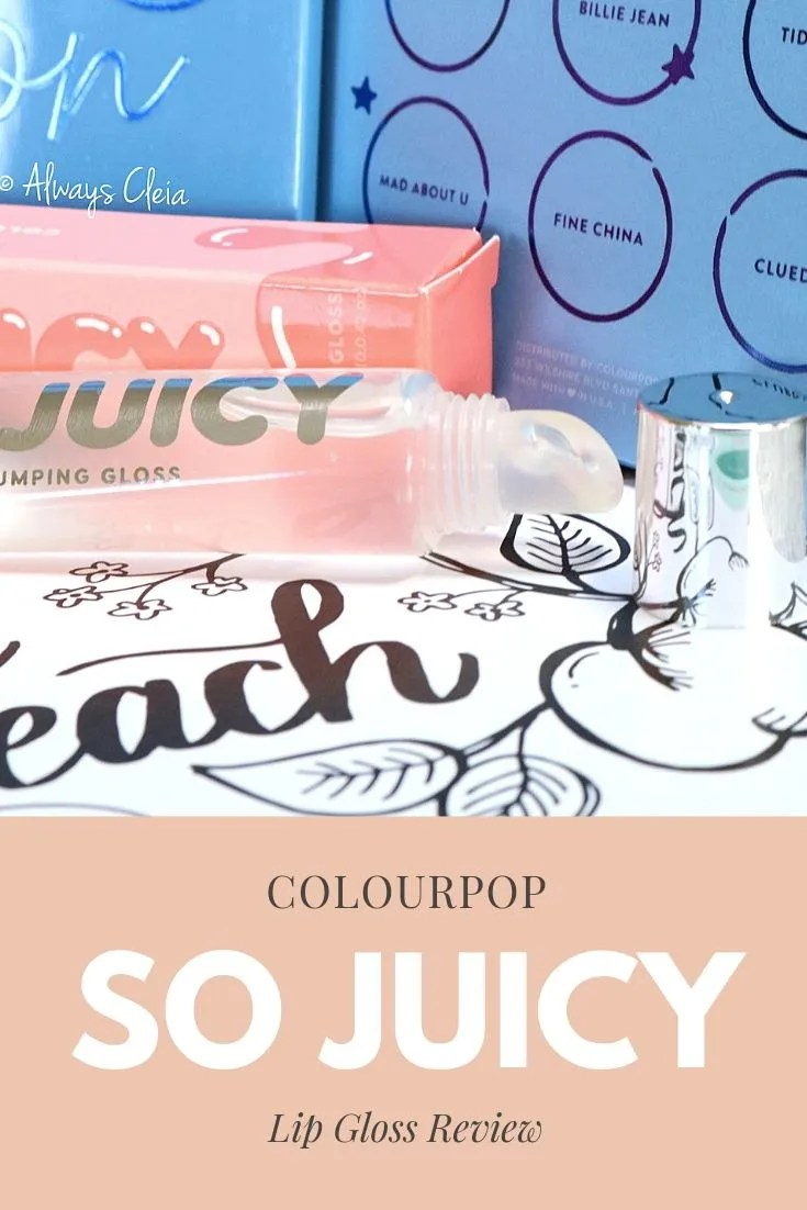 ColourPop So Juicy Lipgloss Review