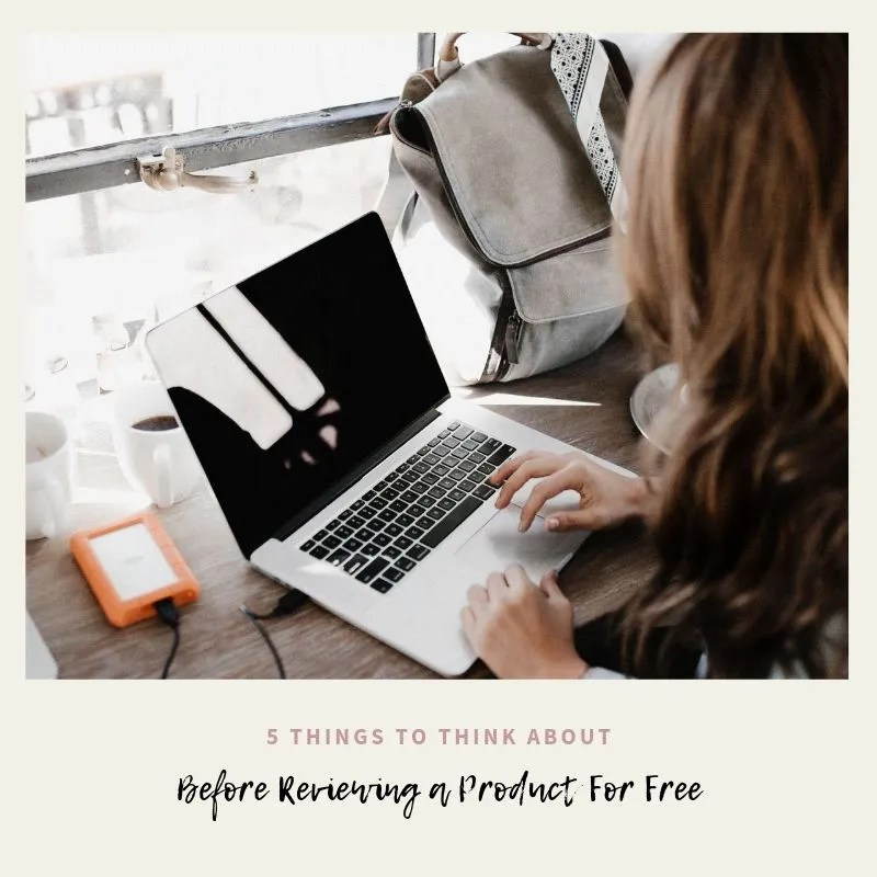 5 Things To Consider Before Accepting A Free Product in Exchange For A Review