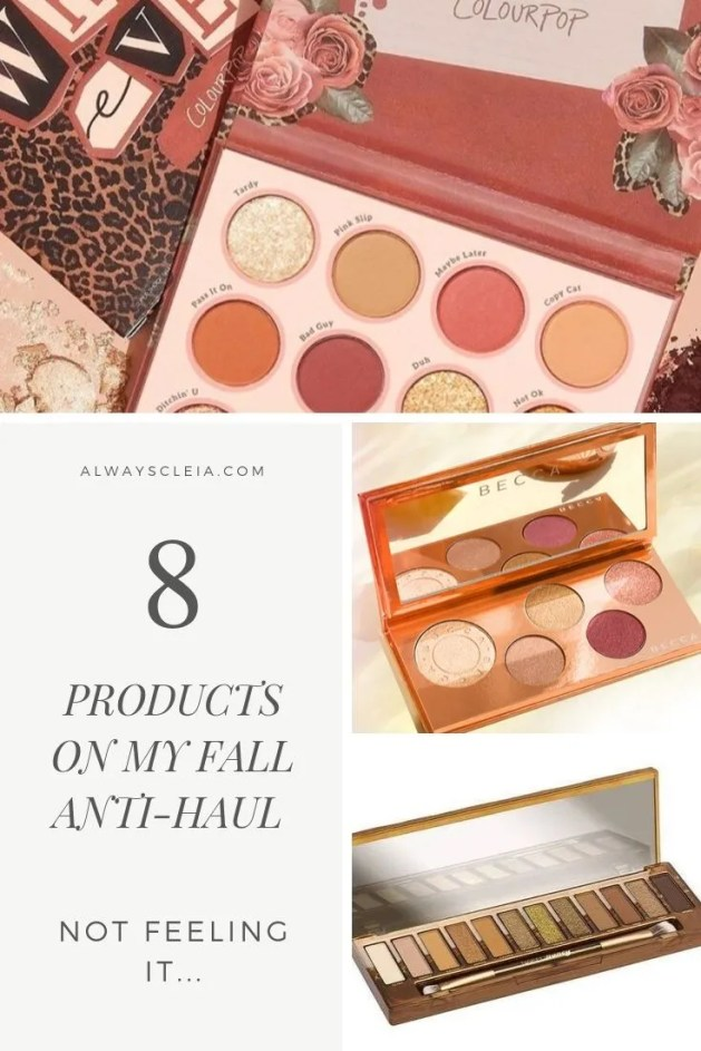 8 Products on my Fall Anti-Haul List