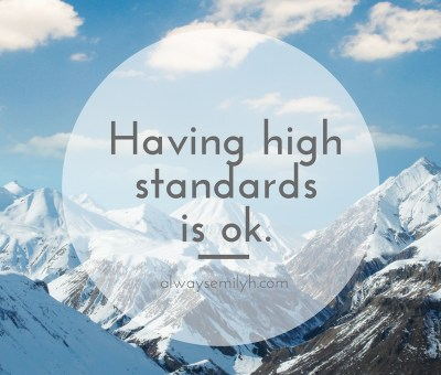 having high standards